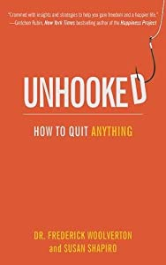 Unhooked: How to Quit Anything by Skyhorse Publishing
