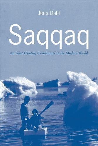 Download Saqqaq: An Inuit Hunting Community in the Modern World ebook