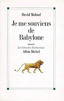 Je me souviens de Babylone par Malouf