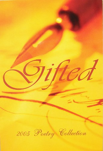 GIFTED--2005 POETRY COLLECTION