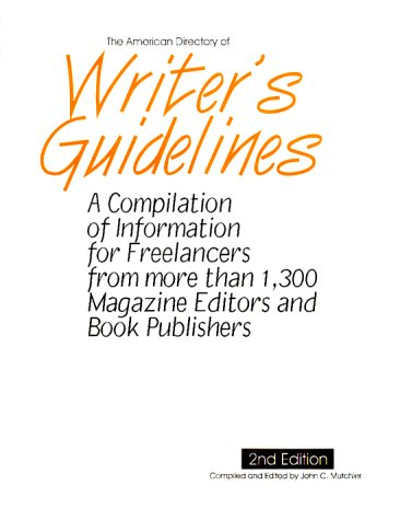The American Directory of Writer's Guidelines: A Compilation for Freelancers from More Than 1,300 Magazine Editors & Book Publishers