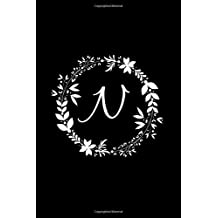 N: Black Floral / Monogram Initial 'N' Notebook: (6 x 9) Diary, Daily Planner, Lined Daily Journal For Writing, 100 Pages, Soft Glossy Cover
