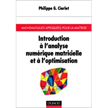 INTRODUCTION A L'ANALYSE NUMERIQUE MATRICIELLE ET A L'OPTIMISATION 5EME EDITION