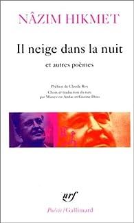 Il neige dans la nuit et autres poèmes par Nâzim Hikmet