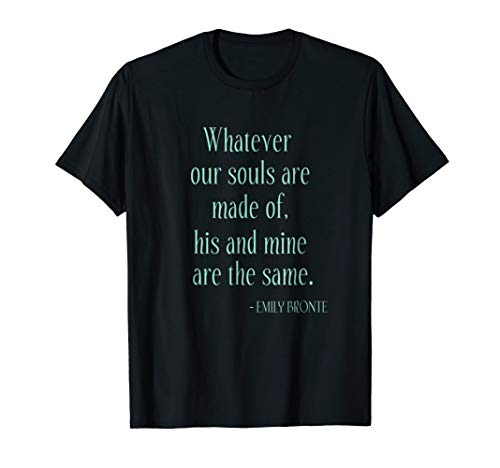 Emily Bronte Wuthering Heights Our Souls Poetry Quote Shirt