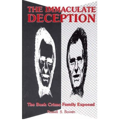 The Immaculate Deception: Bush Crime Family Exposed - Common (The Immaculate Deception Bush Crime Family Exposed)