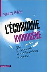 L'économie hydrogène. : Après la fin du pétrole, la nouvelle révolution économique