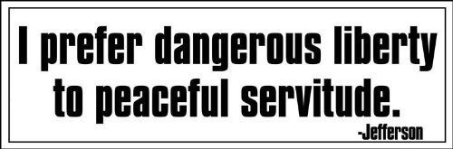 American Vinyl Thomas Jefferson Quote: I Prefer Dangerous Liberty Bumper Sticker (Libertarian Decal)