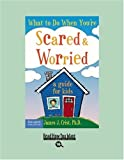 What to Do When You're Scared & Worried(EasyRead Large Bold Edition): A Guide for Kids