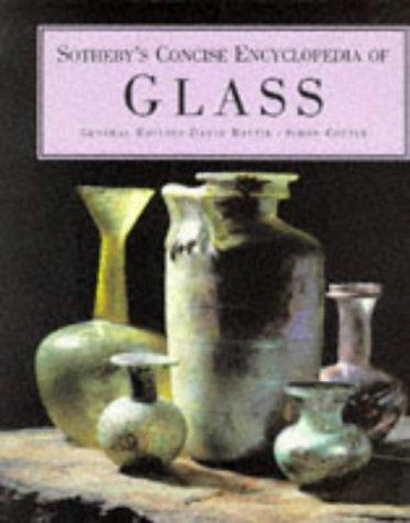 Sothebys Concise Encyclopedia of Glass David Battie