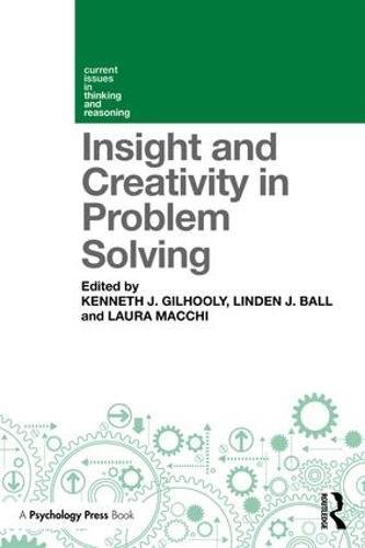 Insight and Creativity in Problem Solving (Current Issues in Thinking and Reasoning)