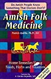 img - for Amish Folk Medicine : Home Remedies Using Foods, Herbs and Vi Hardcover January 1, 1995 book / textbook / text book
