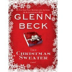 by Glenn Beck The Christmas Sweater First Edition/ First Printing edition (Glenn Sweater Christmas Beck)