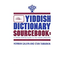 The Yiddish Dictionary Sourcebook: A Transliterated Guide to the Yiddish Language