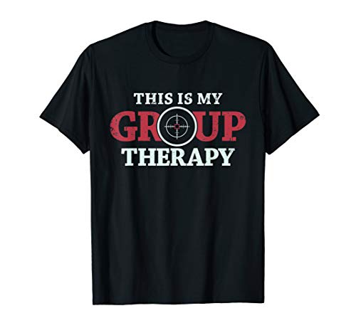This Is My Group Therapy Shooting lover Support T-Shirt