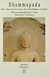 Dhammapada: Die Quintessenz der Buddha-Lehre