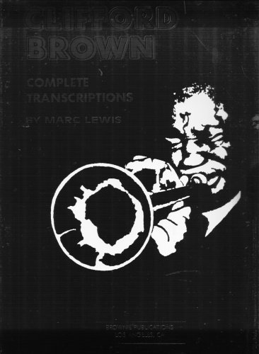 - Clifford Brown Complete Transcriptions