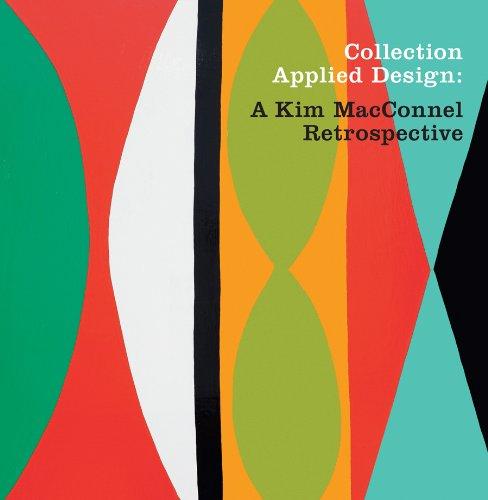 Collection Applied Design: A Kim MacConnel Retrospective