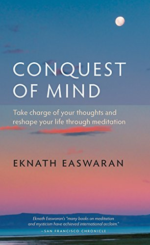 Free download pdf conquest of mind take charge of your thoughts free download pdf conquest of mind take charge of your thoughts and reshape your life through meditation essential easwaran library eknath easwaran best fandeluxe Gallery