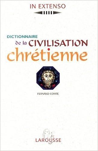 Lire en ligne Dictionnaire de la civilisation chrétienne pdf