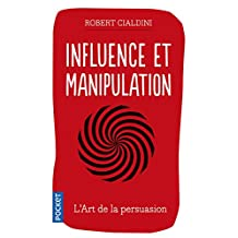 Influence et manipulation: L'art de la persuasion