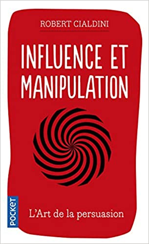 Influence Et Manipulation Robert Cialdini 9782266227926