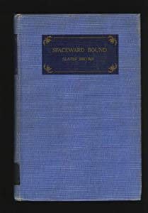 Hardcover Spaceward Bound (Lodestar Books) Book