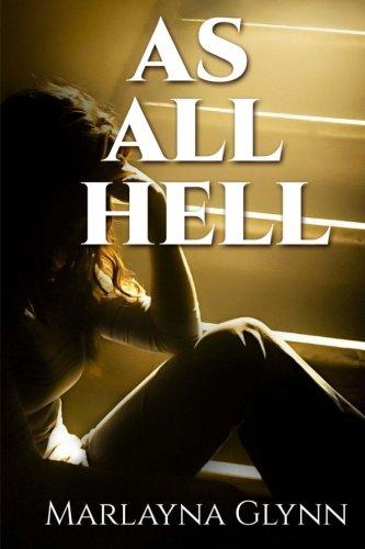 As All Hell (Marlayna Glynn Memoirs) (Volume 3)