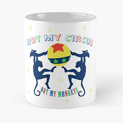 Polish Proverb Not My Circus Monkeys Ball - 11 Oz Coffee Mugs Ceramic,the Best Gift For Holidays.