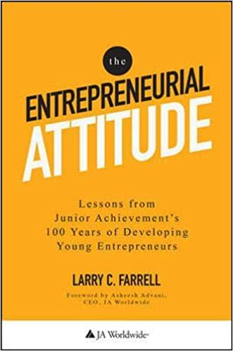 The Entrepreneurial Attitude Lessons From Junior Achievements 100