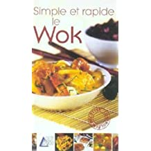 Simple et Rapide le Wok
