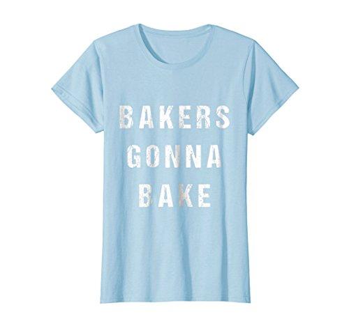 Baker Baby T-shirt - Womens Bakers Gonna Bake T-Shirt Small Baby Blue