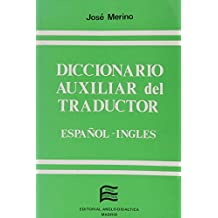 Diccionario Auxiliar del Traductor Espanol Ingles: Auxiliary Dictionary of the Translator Spanish to English