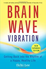Brain Wave Vibration: Getting Back into the Rhythm of a Happy, Healthy Life Paperback