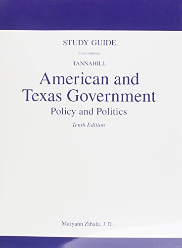 Study Guide for American and Texas Government: Policy and Politics