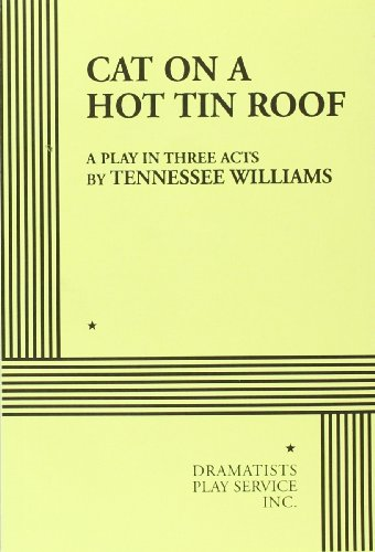 Cat on a Hot Tin Roof.