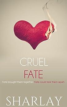 Cruel Fate by [Sharlay]