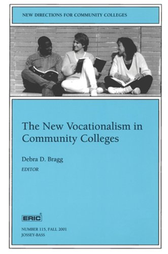 The New Vocationalism in American Community Colleges: New Directions for Community Colleges, Number 115 (J-B CC Single Issue Community Colleges)