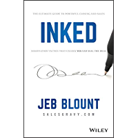 INKED: The Ultimate Guide to Powerful Closing and Sales Negotiation Tactics that Unlock YES and Seal the Deal (English Edition)