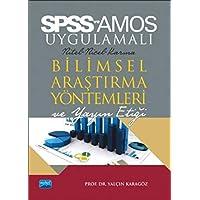 SPSS - AMOS Uygulamalı Nicel-Nitel-Karma Bilimsel Araştırma Yöntemleri ve Yayın Etiği