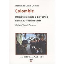 Colombie, derrière le miroir de fumée