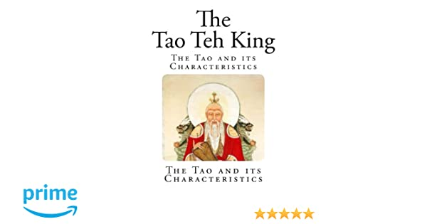 The Tao Teh King: The Tao and its Characteristics (Top 100