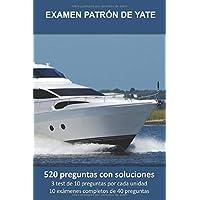 Examen Patrón de Yate (PY): 520 preguntas de examen con soluciones. 3 test de 10 preguntas por cada unidad. 10 exámenes…
