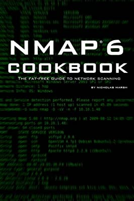 Nmap 6 Cookbook: The Fat Free Guide to Network Security Scanning