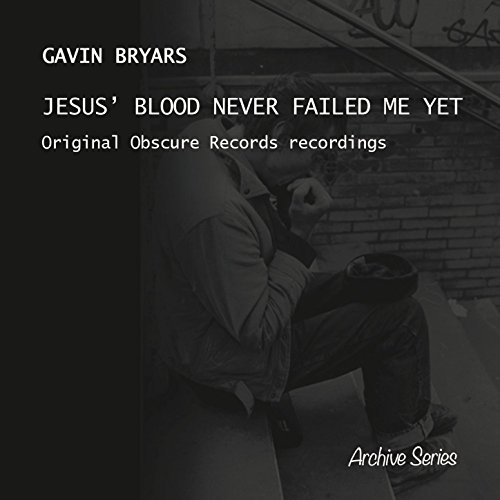 Jesus' Blood Never Failed Me Yet