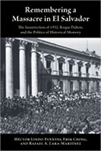 \\TOP\\ Remembering A Massacre In El Salvador: The Insurrection Of 1932, Roque Dalton, And The Politics Of Historical Memory (Diálogos Series). Vuelos Hoteles passion enjoyed jugador