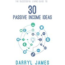 30 Passive Income Ideas - The most trusted passive income guide to taking charge and building your residual income portfolio: Find out how to create multiple streams of passive income