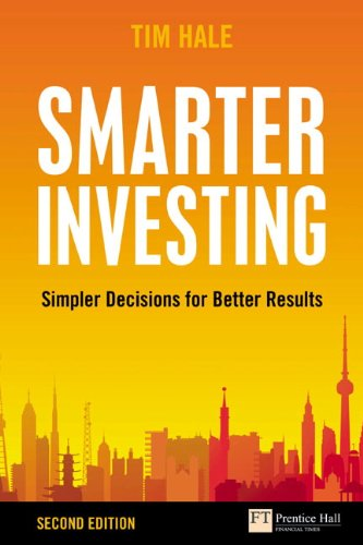 Smarter Investing: Simpler Decisions for Better Results (2nd Edition), by Tim Hale