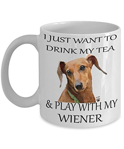 Wiener Dog Mug - I Just Want To Drink My Tea And Play With My Wiener -dachshund Coffee Mug - Wiener Dog Gifts - Funny-wiener Dog Coffee Mug - Art On Mugs Picture