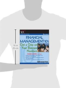 Financial Management 101: Get a Grip on Your Business Numbers (101 for Small Business) from Self-Counsel Press, Inc.